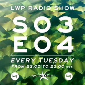 LWP Radio Show S03E04