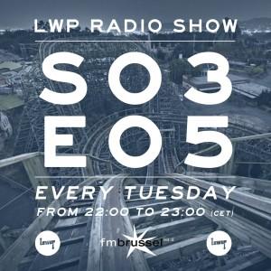 LWP Radio Show S03E05