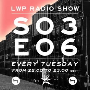 LWP Radio Show S03E06