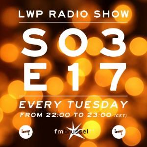 LWP Radio Show S03E17
