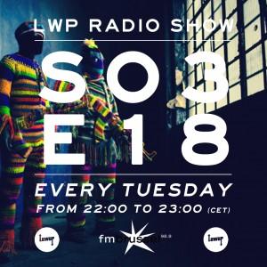 LWP Radio Show S03E18