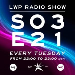 LWP Radio Show S03E21