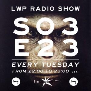 LWP Radio Show S03E23