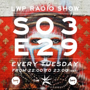 LWP Radio Show S03E29