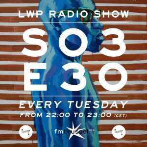 LWP Radio Show S03E30