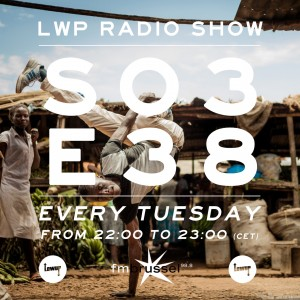 LWP Radio Show S03E38