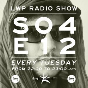 LWP Radio Show S04E12
