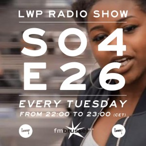 LWP Radio Show S04E26