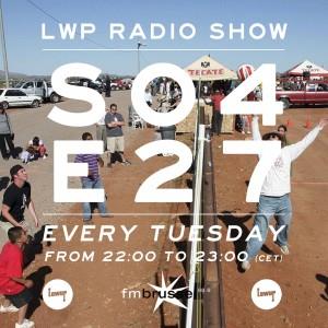 LWP Radio Show S04E27