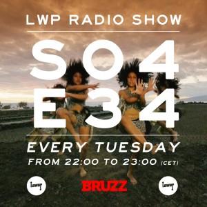 LWP Radio Show S04E34 BRUZZ