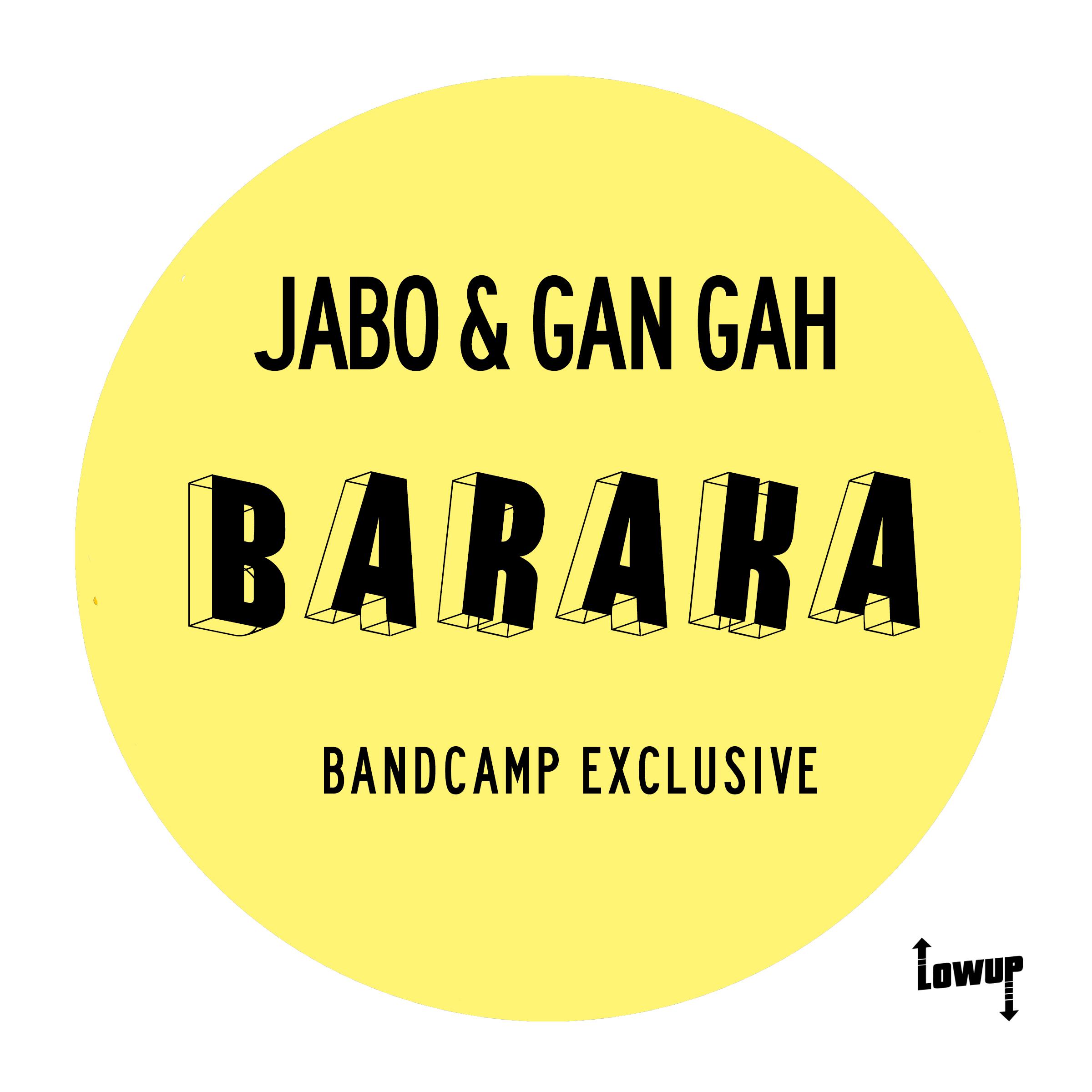 Jabo & Gan Gah – Baraka (Bandcamp Exclusive)