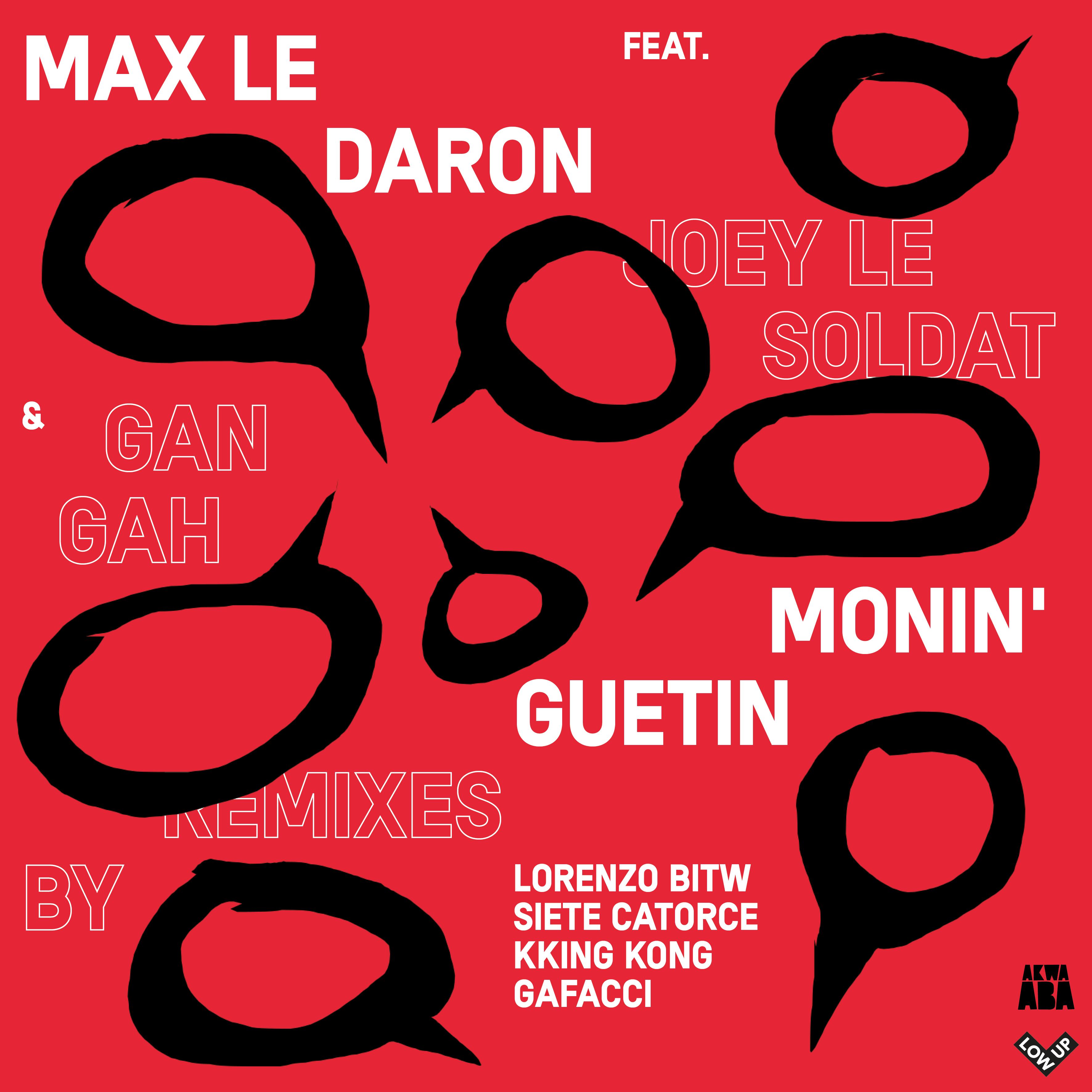 (LWP018) Max Le Daron – Monin'Guetin Remix EP